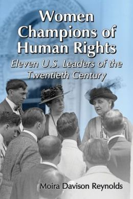 Women Champions of Human Rights: Eleven U.S. Leaders of the Twentieth Century