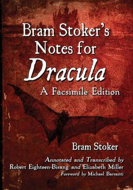 Bram Stoker's Notes for Dracula: A Facsimile Edition
