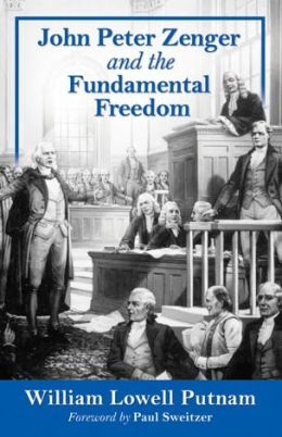 John Peter Zenger and the Fundamental Freedom