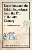 Book Cover Image. Title: Executions and the British Experience from the 17th to the 20th Century:  A Collection of Essays, Author: William B. Thesing