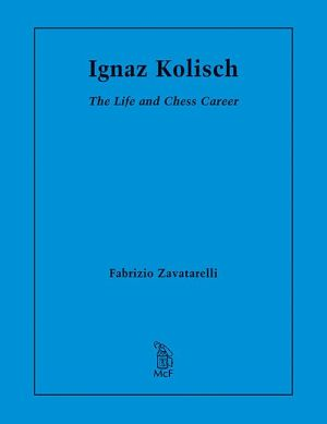 Ignaz Kolisch: The Life and Chess Career