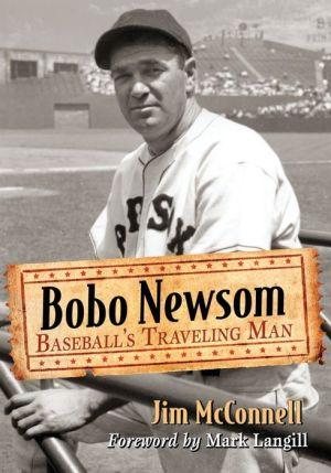Bobo Newsom: Baseball's Traveling Man