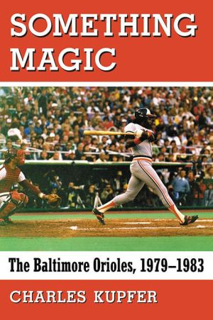 Something Magic: The Baltimore Orioles, 1979-1983