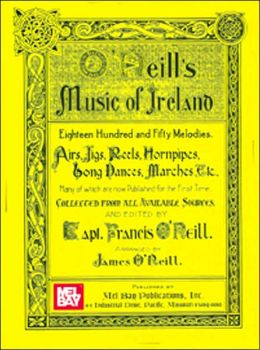 O'Neill's Music of Ireland: Eighteen Hundred and Fifty Melodies