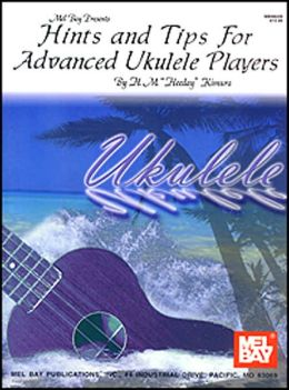 Hints and Tips for Advanced Ukulele Players