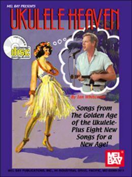 Ukulele Heaven - Songs from the Golden Age of the Ukulele