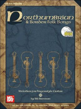 Northumbrian and Border Folk Songs: Melodies for Fingerstyle Guitar
