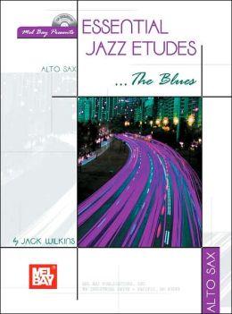 Essential Jazz Etudes... the Blues for Alto Sax