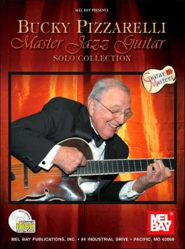 Bucky Pizzarelli Master Jazz Guitar: Solo Collection
