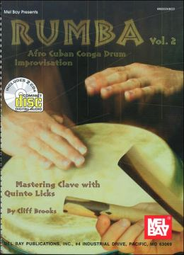 Rumba, Volume 2: Afro Cuban Conga Drum Improvisation: Mastering Clave with Quinto Licks