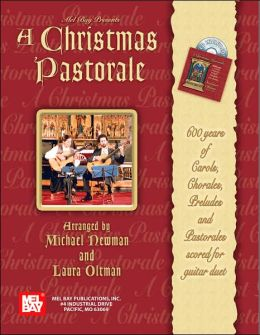 A Christmas Pastorale: 600 Years of Carols, Chorales, Preludes and Pastorales Scored for Guitar Duet