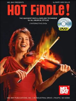 Hot Fiddle: The Quickest Path to Sizzling Technique for All Musical Styles