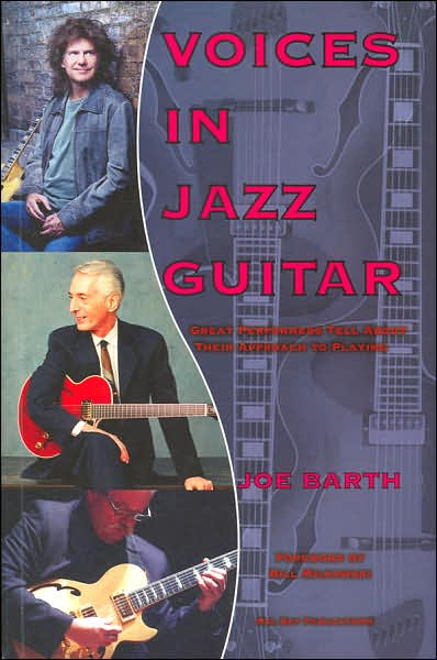 Voices in Jazz Guitar: Great Performers Tell about Their Approach to Playing