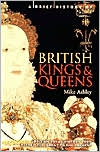 A Brief History of British Kings and Queens: British Royal History from Alfred the Great to the Present (A Breif History Series)