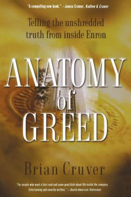 Anatomy of Greed: The Unshredded Truth from an Enron Insider