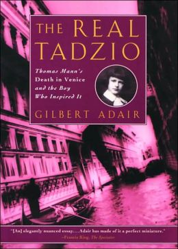 The Real Tadzio: Thomas Mann's Death in Venice and the Boy Who Inspired It