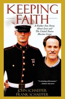 Keeping Faith: A Father-Son Story about Love and the U.S. Marine Corps
