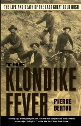 Klondike Fever: The Life and Death of the Last Great Gold Rush