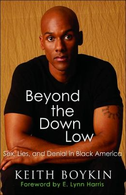 Beyond the Down Low: Sex and Denial and Black America