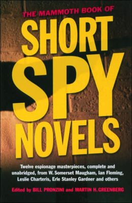 The Mammoth Book of Short Spy Novels: 12 Espionage Masterpieces