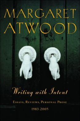 Writing with Intent: Essays, Reviews, Personal Prose 1983-2005