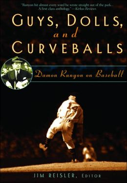 Guys, Dolls, and Curveballs: Damon Runyon on Baseball