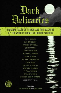 Dark Delicacies: Original Tales of Terror and the Macabre by the World's Greatest Horror Writers