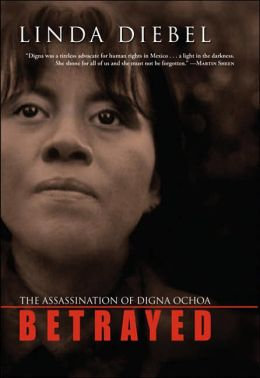 Betrayed: The Assassination of Digna Ochoa