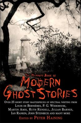 The Mammoth Book of Modern Ghost Stories: Great Supernatural Tales of the Twentieth Century