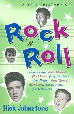 A Brief History of Rock 'N' Roll