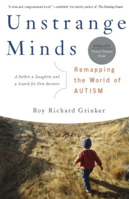 Unstrange Minds: Remapping the World of Autism