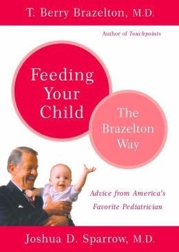 Feeding Your Child - The Brazelton Way