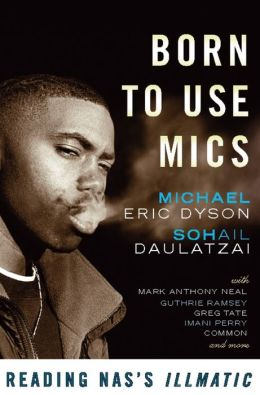 Born to Use Mics: Reading Nas's Illmatic