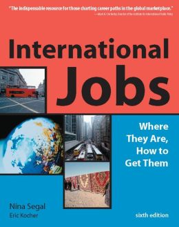 International Jobs: Where They Are, How To Get Them