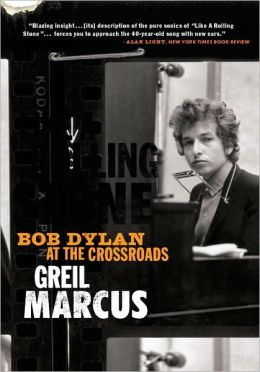 Like a Rolling Stone: Bob Dylan at the Crossroads