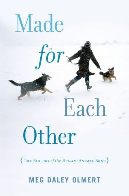 Made for Each Other: The Biology of the Human-Animal Bond