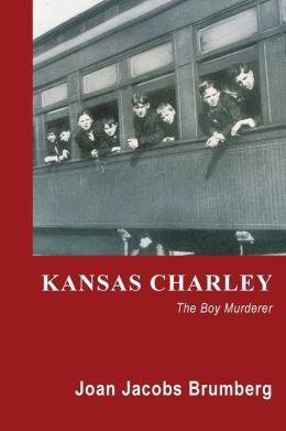 Kansas Charley: The Boy Murderer