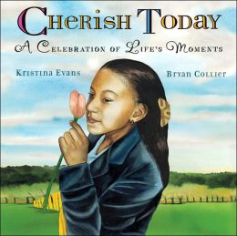 Cherish Today: A Celebration of Life's Moments