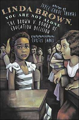 Linda Brown, You Are Not Alone: The Brown V. Board of Education Decision