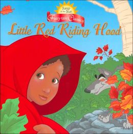 Jump at the Sun: Little Red Riding Hood - Fairy Tale Classics