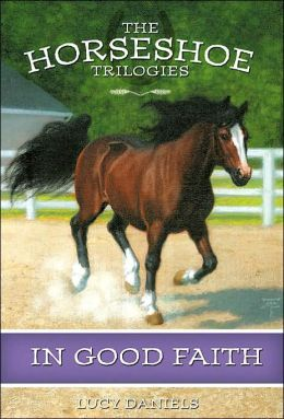 Horseshoe Trilogies, The: In Good Faith - Book #4