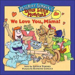 Maurice Sendak's Seven Little Monsters: We Love You, Mama! - Book #2