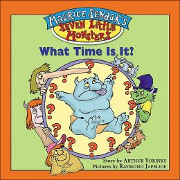Maurice Sendak's Seven Little Monsters: What Time is It? - Book #4