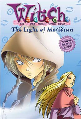 W.I.T.C.H. Chapter Book: The Light of Meridian - Book #7