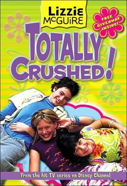 Lizzie McGuire: Totally Crushed! - Book #2: Junior Novel