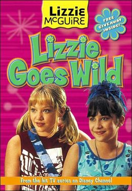 Lizzie McGuire: Lizzie Goes Wild! - Book #3: Junior Novel