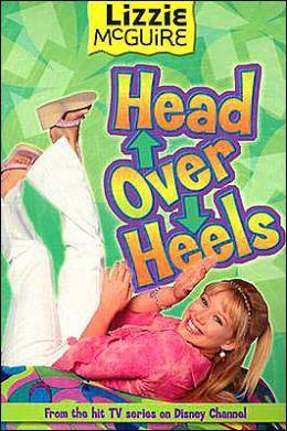 Lizzie McGuire: Head Over Heels - Book #12: Junior Novel