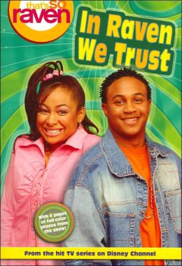 That's so Raven: In Raven We Trust - Book #3: Junior Novel