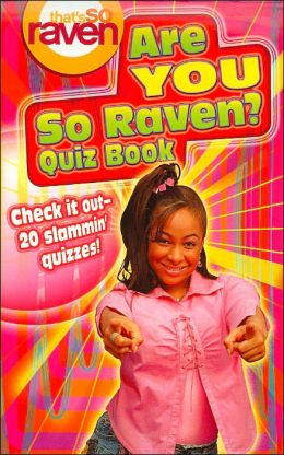 That's so Raven: Are You so Raven? - Quiz Book