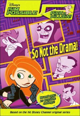 Disney's Kim Possible Pick a Villain!: So Not the Drama! - Book #4